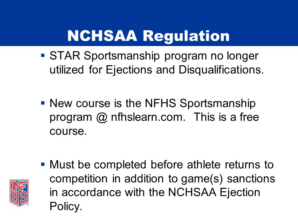 NCHSAA Regulation  STAR Sportsmanship program no longer utilized for Ejections and Disqualifications.