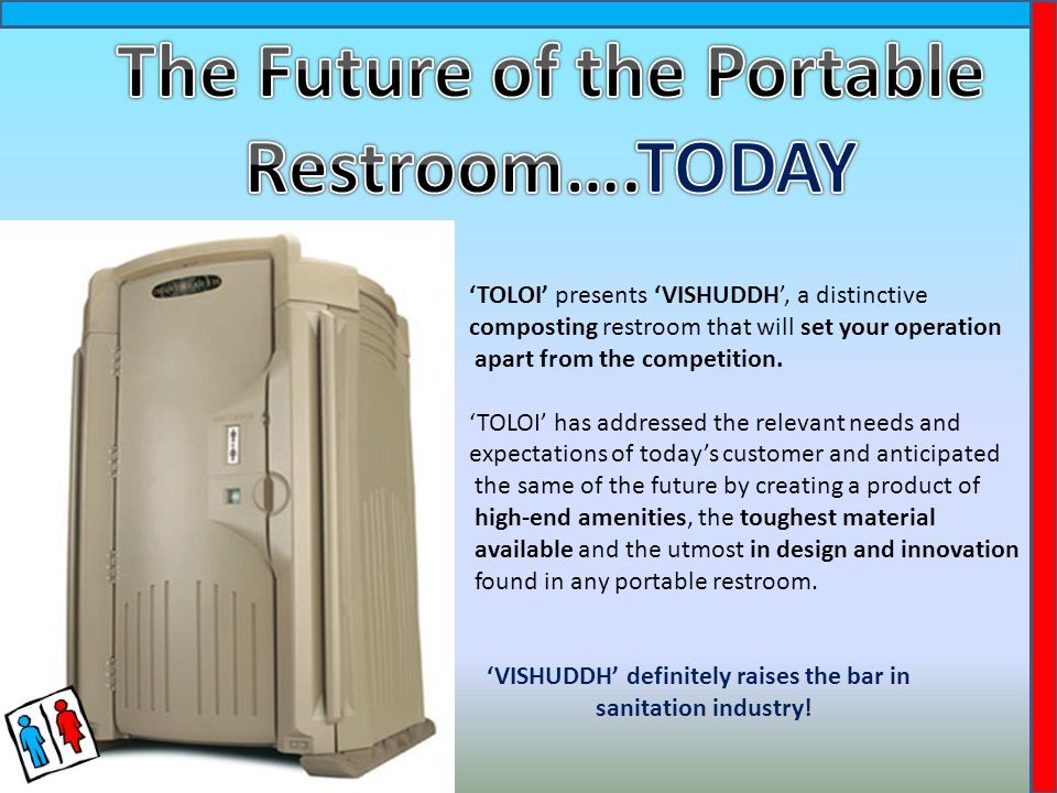 'TOLOI' presents 'VISHUDDH', a distinctive composting restroom that will set your operation apart from the competition.