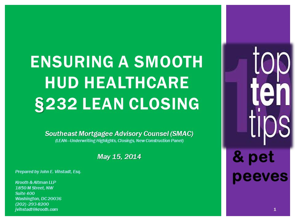 § ENSURING A SMOOTH HUD HEALTHCARE § 232 LEAN CLOSING Prepared by John E.