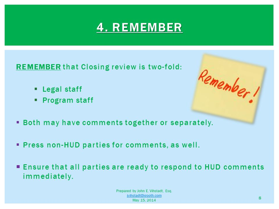 MAINTAIN communication with all parties, including HUD, during the submission review and pre-closing process.
