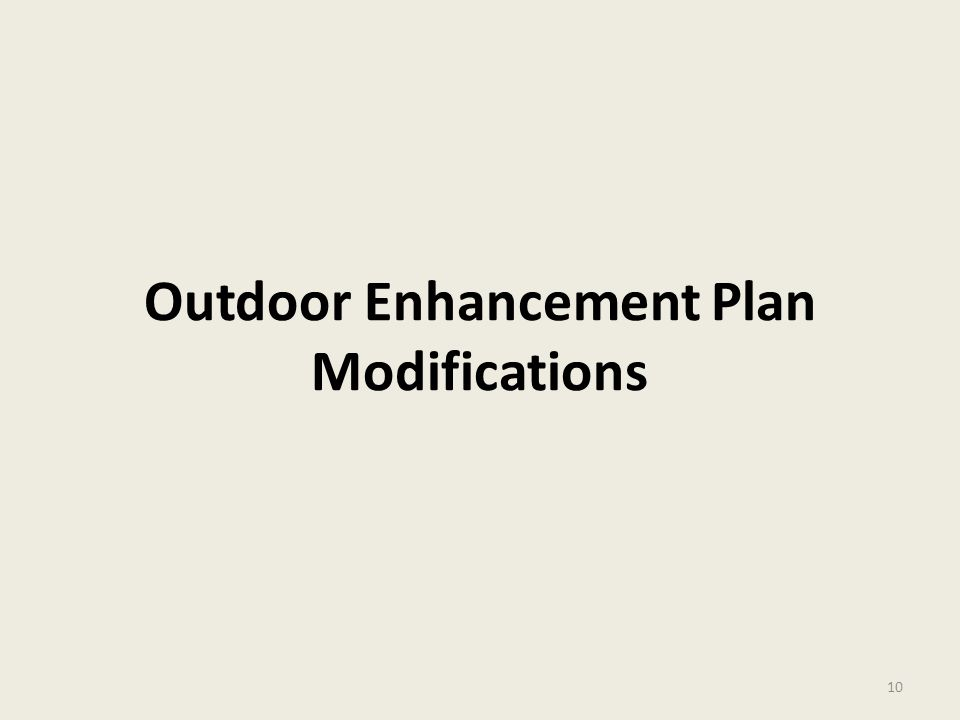 Outdoor Enhancement Plan Modifications 10