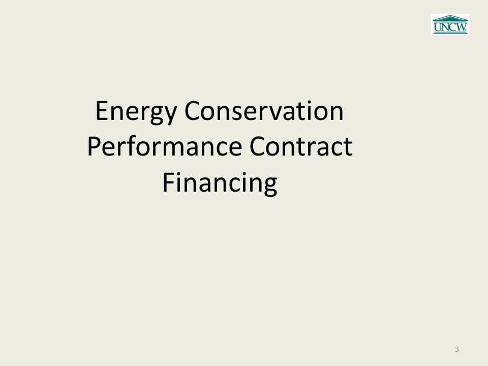3 Energy Conservation Performance Contract Financing