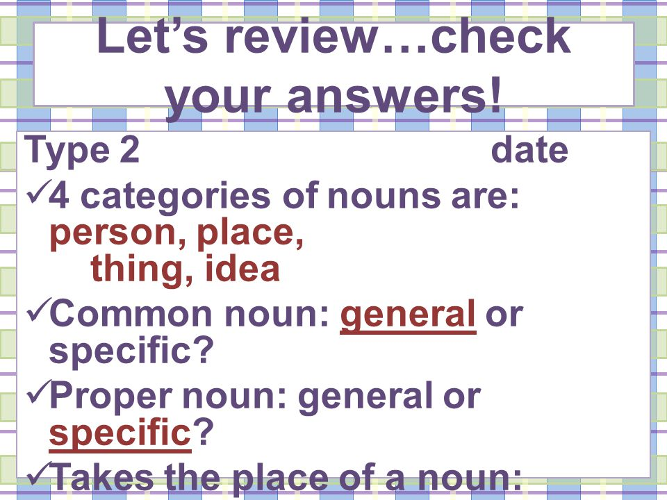 Let's review…check your answers.