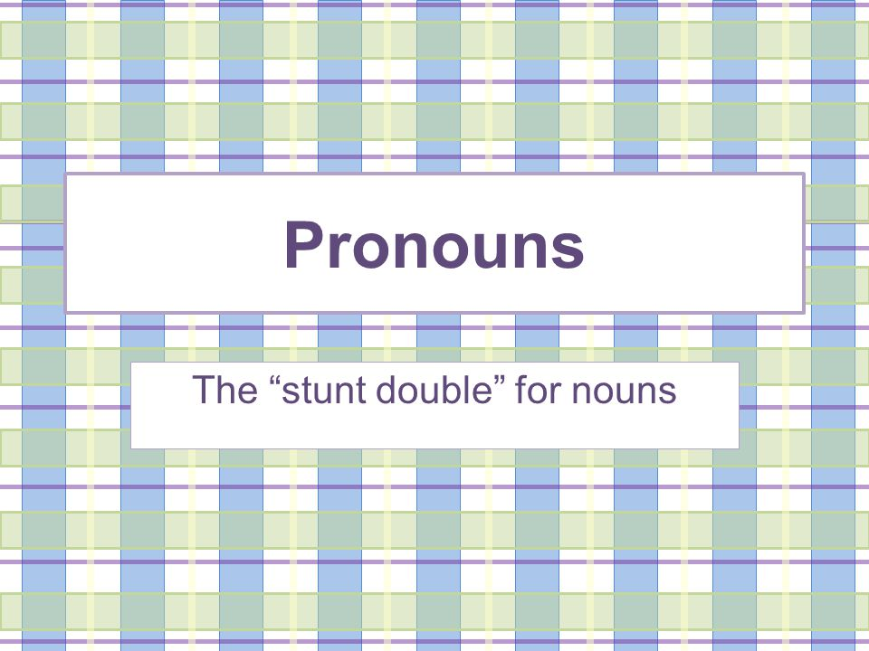 When a noun is about to wear itself out in a sentence, use a pronoun! Let's look at an example…