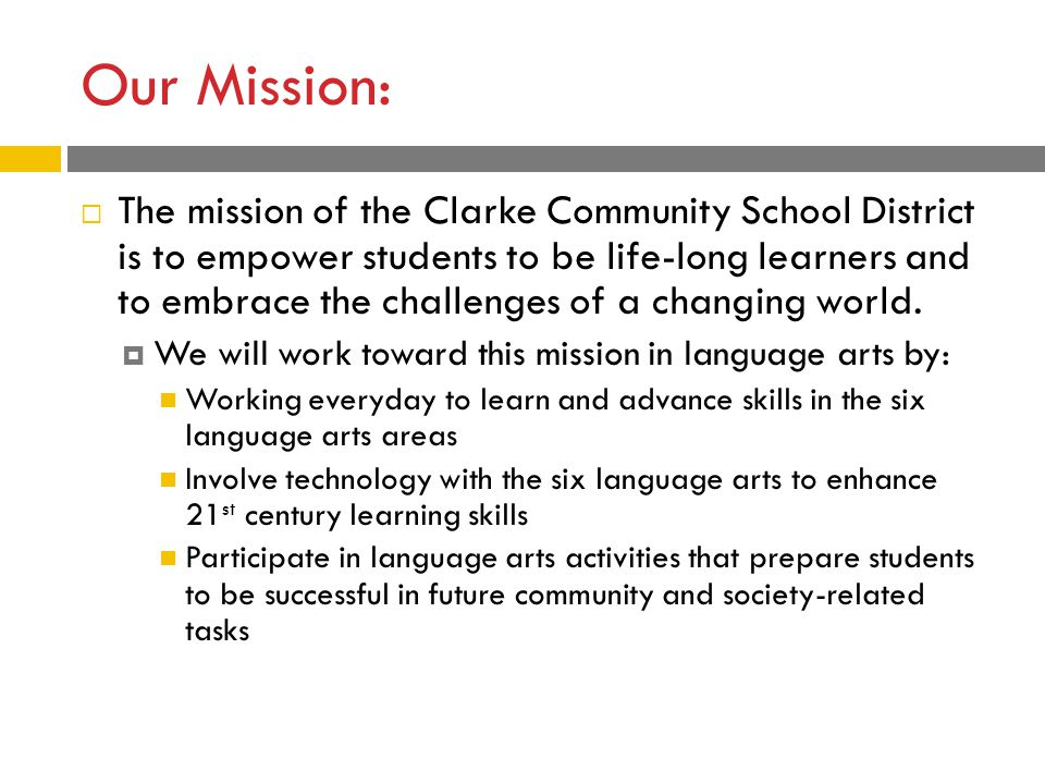 Our Mission:  The mission of the Clarke Community School District is to empower students to be life-long learners and to embrace the challenges of a changing world.