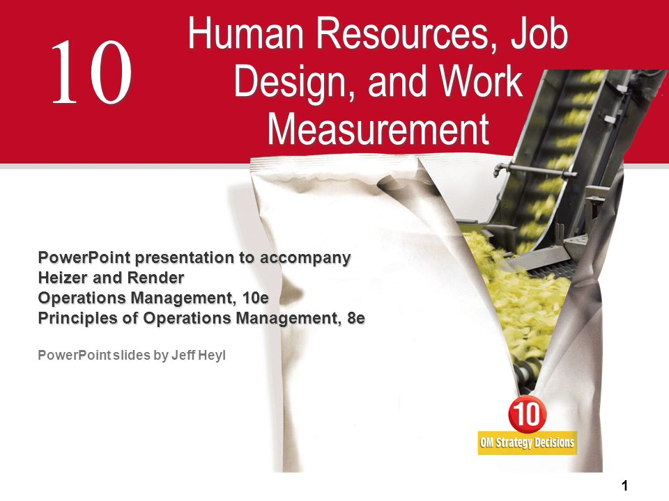 1 10 Human Resources, Job Design, and Work Measurement PowerPoint presentation to accompany Heizer and Render Operations Management, 10e Principles of