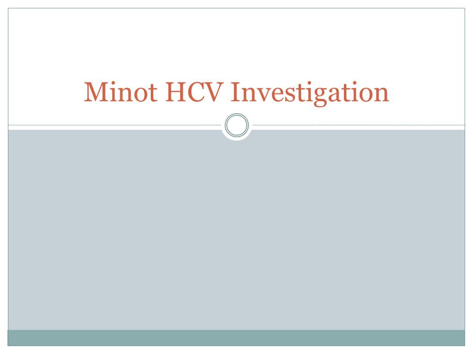 Minot HCV Investigation