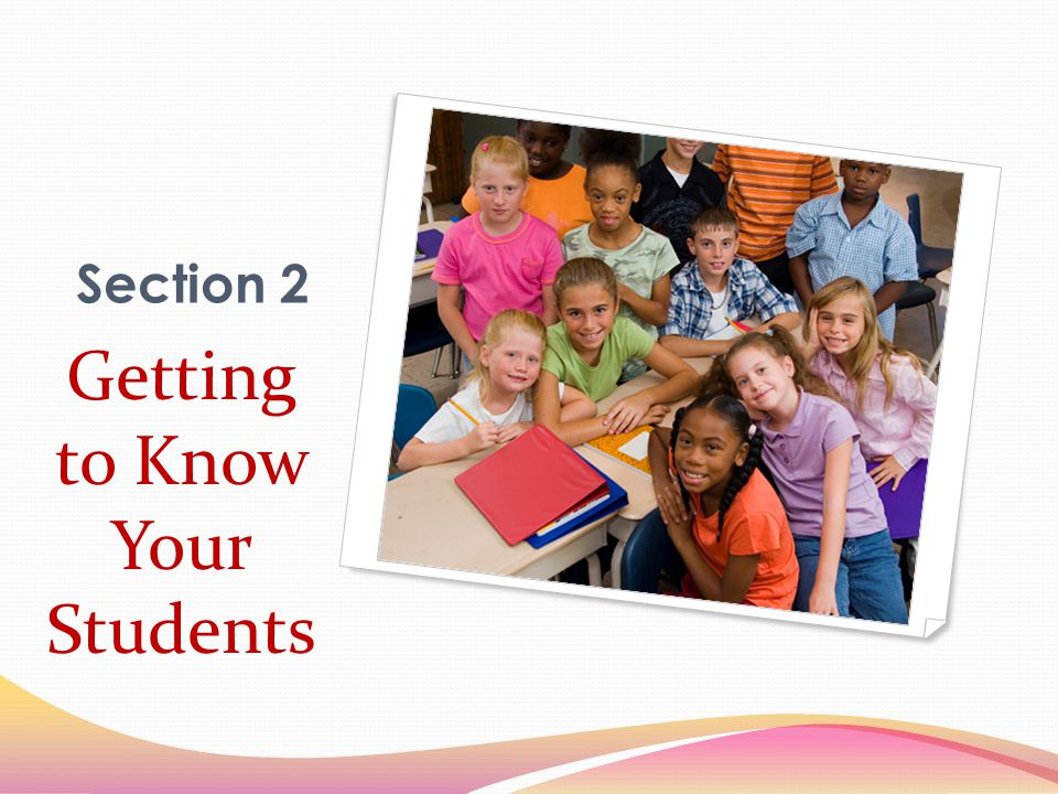 Getting to Know Your Students Section 2
