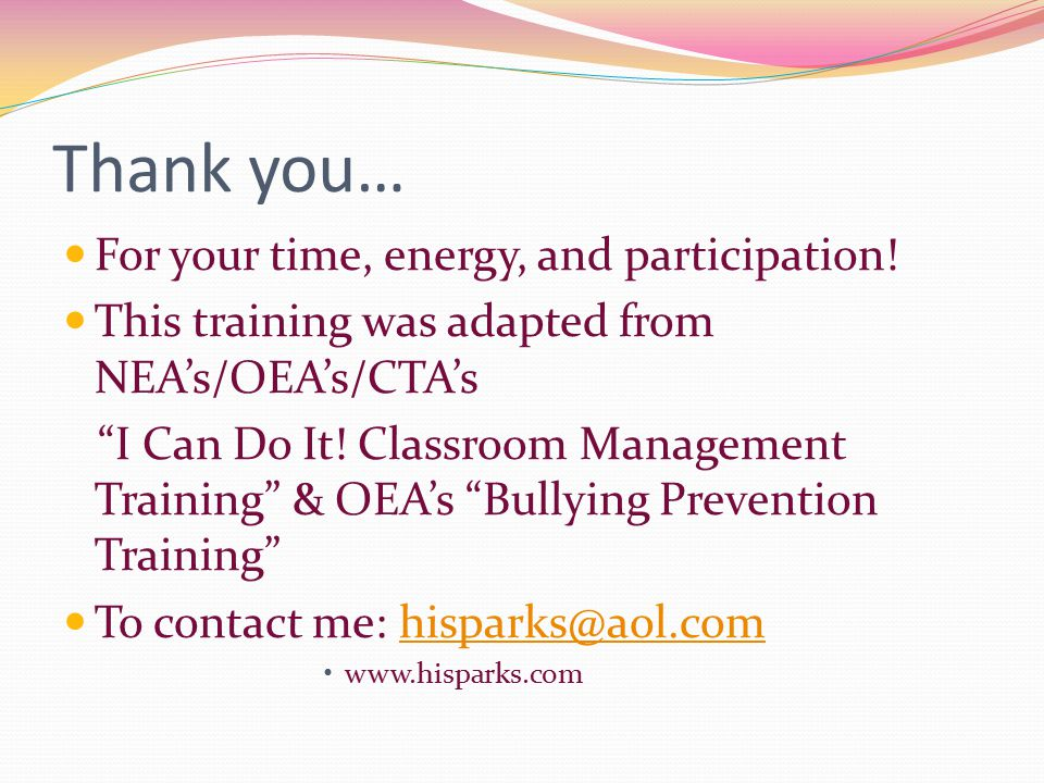 Thank you… For your time, energy, and participation.