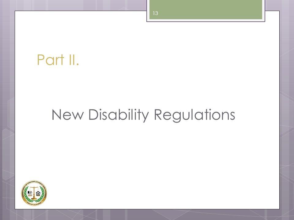 Part II. New Disability Regulations 13