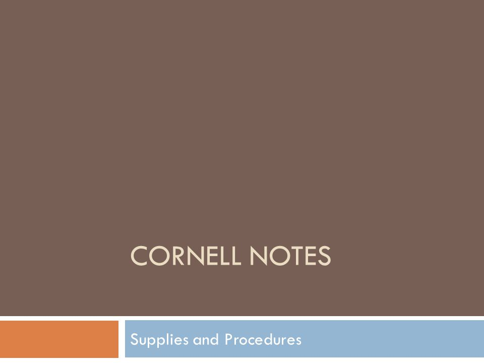 CORNELL NOTES Supplies and Procedures