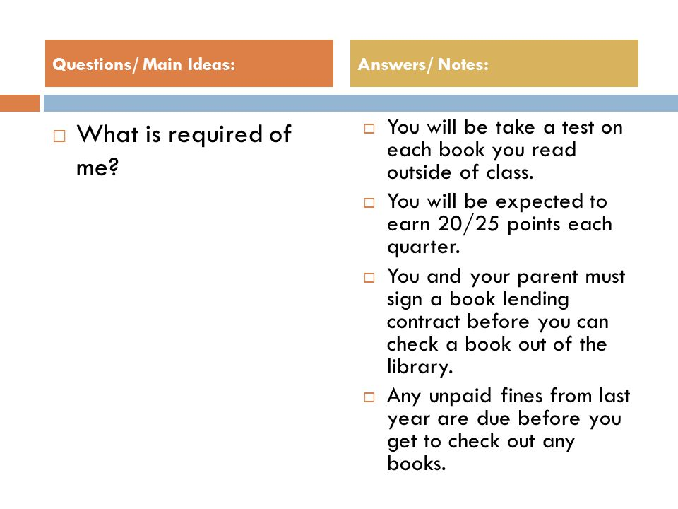  What is required of me.  You will be take a test on each book you read outside of class.