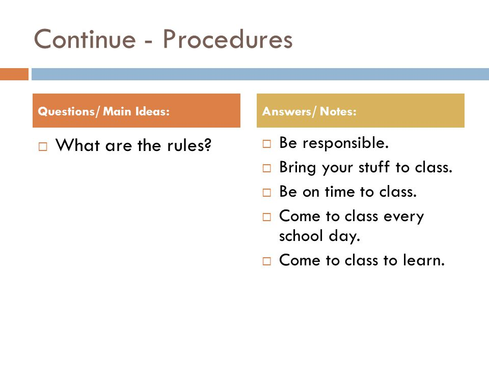 Continue - Procedures  What are the rules.  Be responsible.