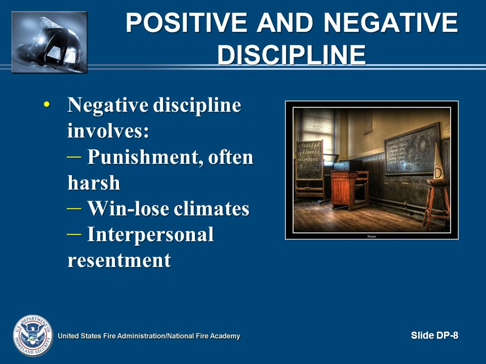 POSITIVE AND NEGATIVE DISCIPLINE (cont d) Positive approach: Encourages self-discipline Encourages self-discipline Disciplinary actions necessary to educate Disciplinary actions necessary to educate Lets person know through experience and example what is expected Lets person know through experience and example what is expected Aimed at guiding the member Aimed at guiding the member Mildest penalty causing change Mildest penalty causing change Attitude that must be accepted by supervisor as approach and developed in subordinate Attitude that must be accepted by supervisor as approach and developed in subordinate Slide DP-9
