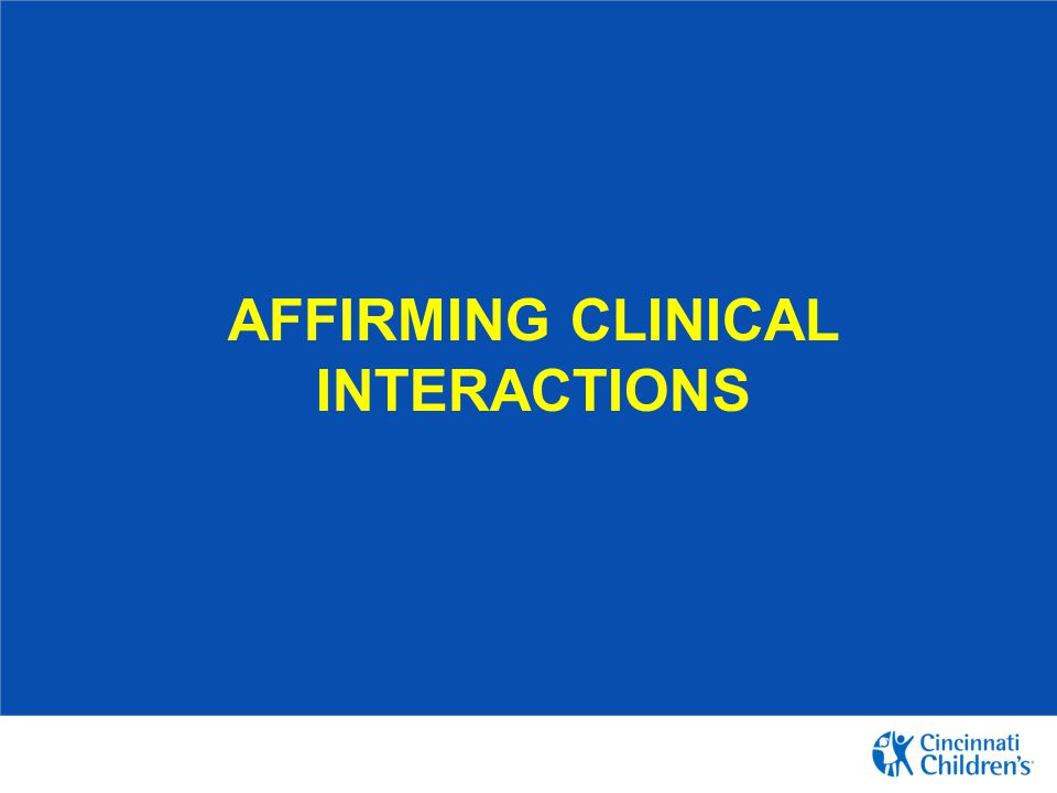 AFFIRMING CLINICAL INTERACTIONS
