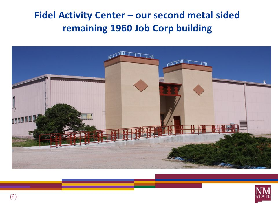 (6) Fidel Activity Center – our second metal sided remaining 1960 Job Corp building