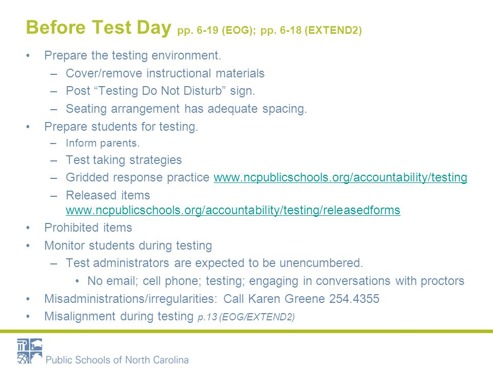 Before Test Day pp. 6-19 (EOG); pp. 6-18 (EXTEND2) Prepare the testing environment.