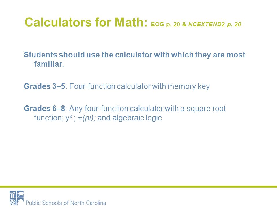 Calculators for Math: EOG p. 20 & NCEXTEND2 p.