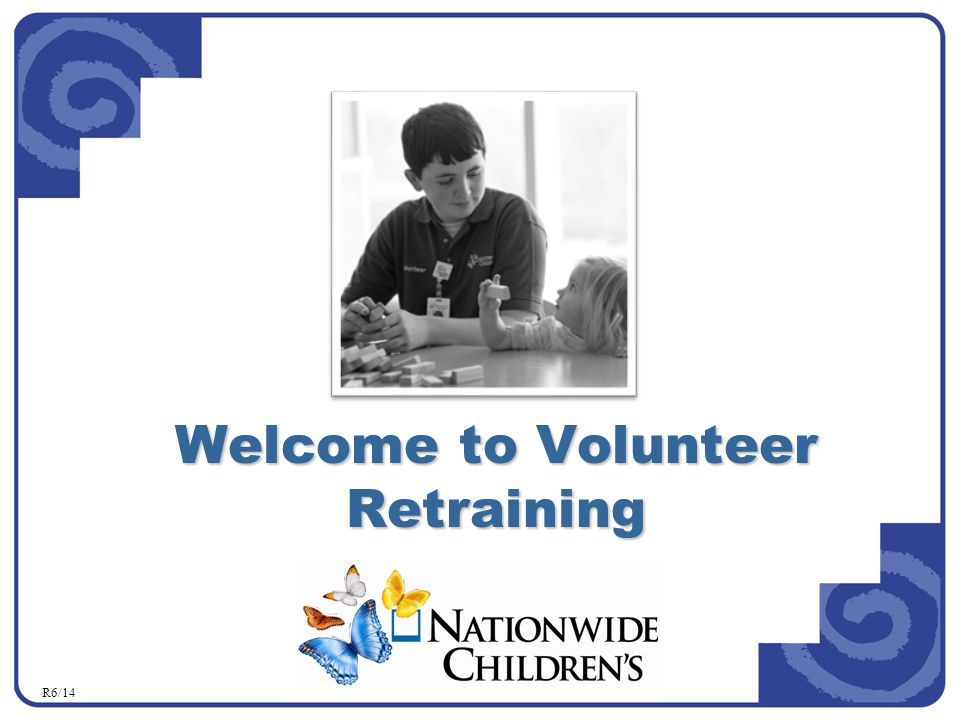 Welcome to Volunteer Retraining R6/14