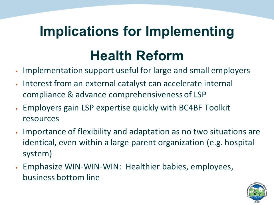 Implementation support useful for large and small employers Interest from an external catalyst can accelerate internal compliance & advance comprehens
