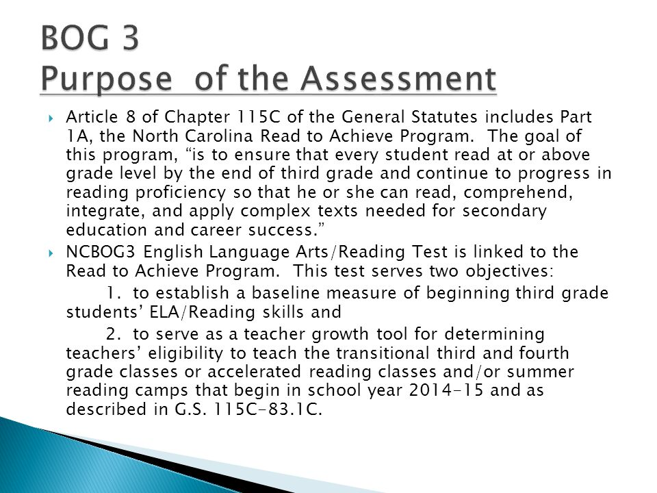  All Students in membership at grade 3 (according to PowerSchool) are expected to participate with or without accommodations in the standard administration of the BOG 3 Test.