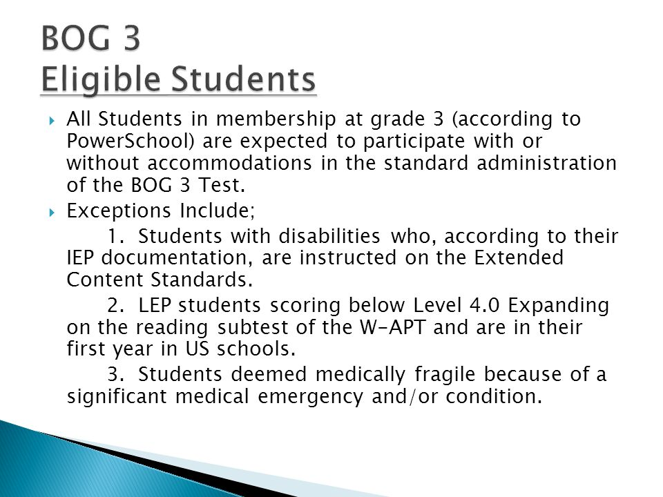  Test Administrators must administer the BOG 3 during the first 11-15 instructional days of the school year.
