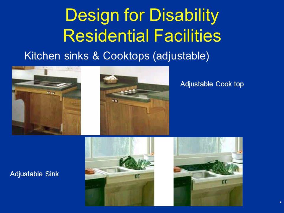 * Design for Disability Residential Facilities Kitchen sinks & Cooktops (adjustable) Adjustable Cook top Adjustable Sink