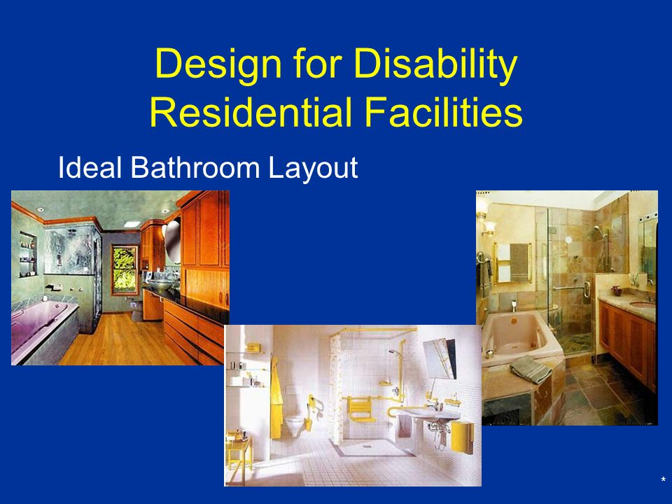 * Design for Disability Residential Facilities Ideal Bathroom Layout