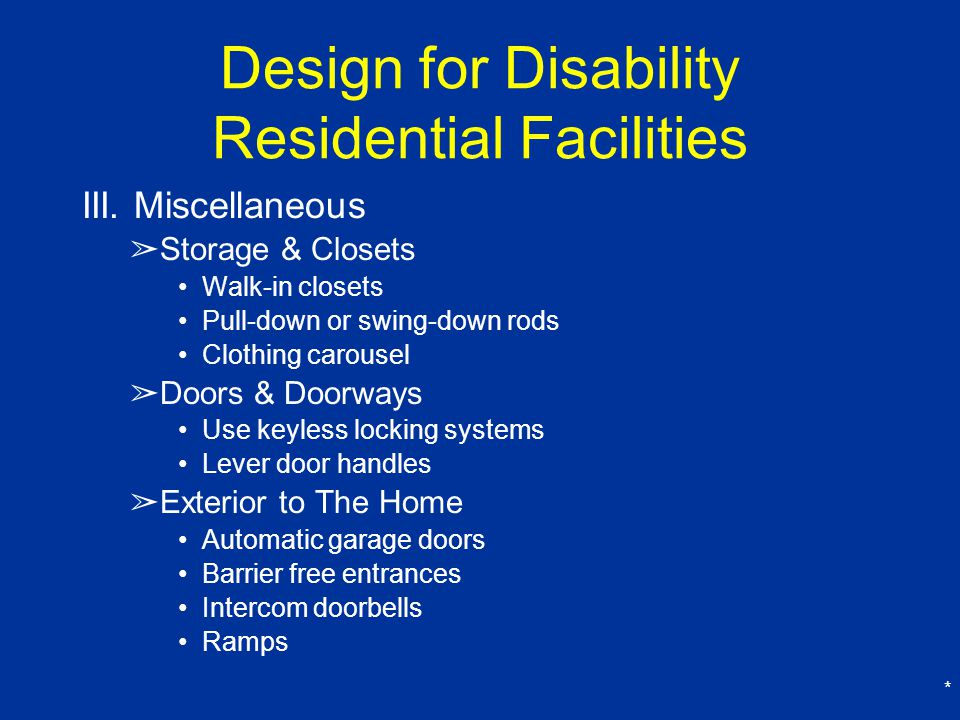 * Design for Disability Residential Facilities III.