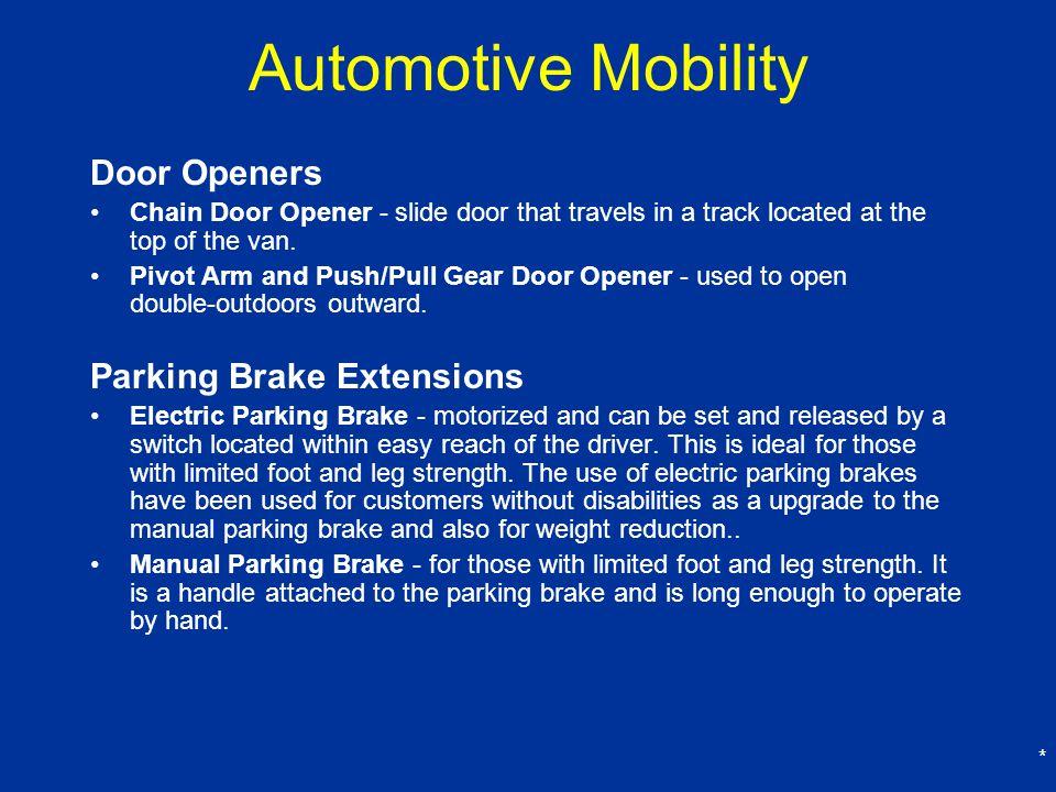 * Automotive Mobility Door Openers Chain Door Opener - slide door that travels in a track located at the top of the van.