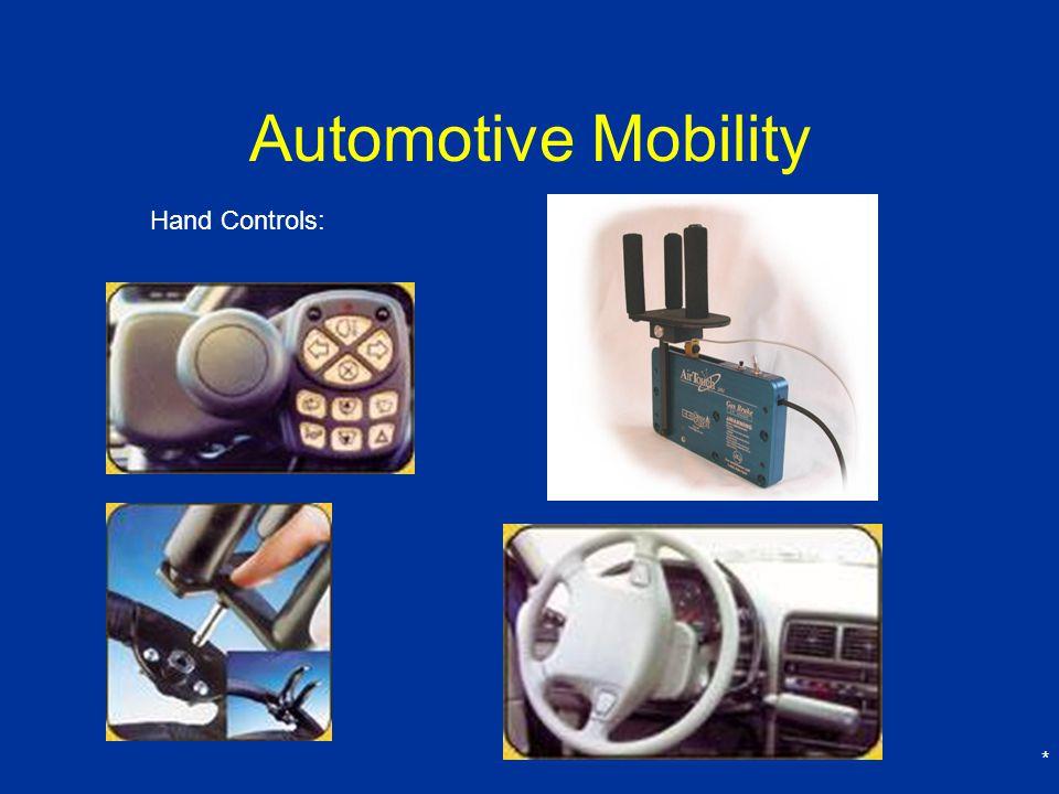 * Automotive Mobility Hand Controls: