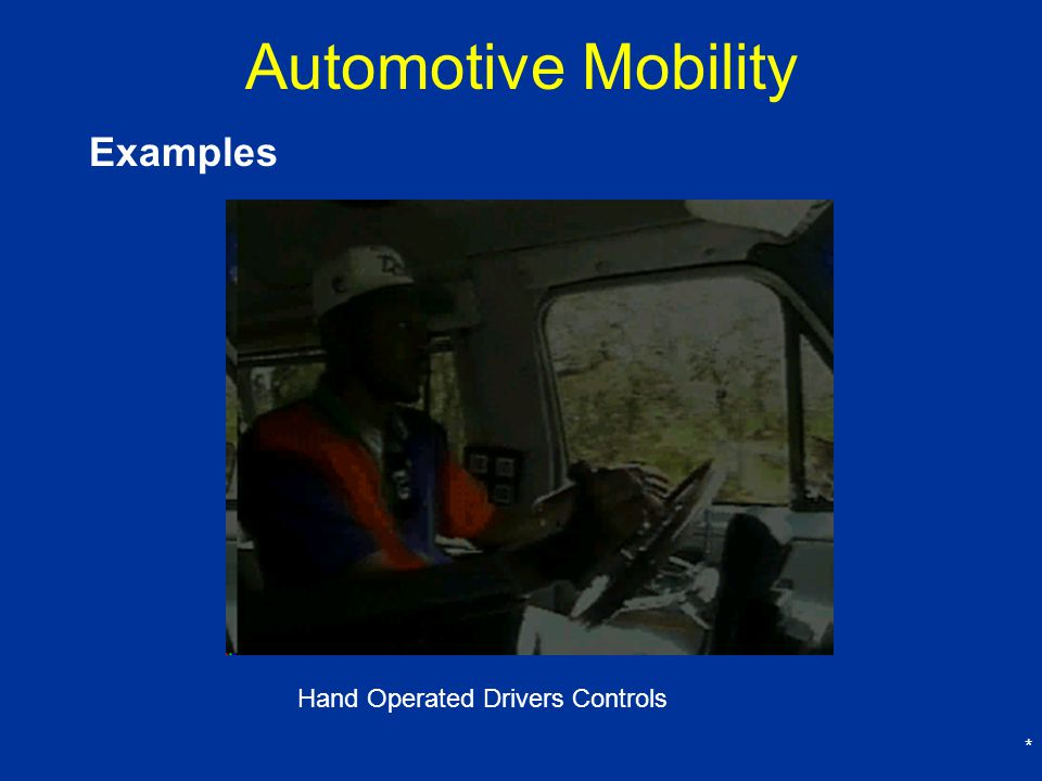 * Automotive Mobility Examples Hand Operated Drivers Controls