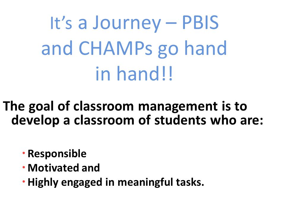 It's a Journey – PBIS and CHAMPs go hand in hand!.