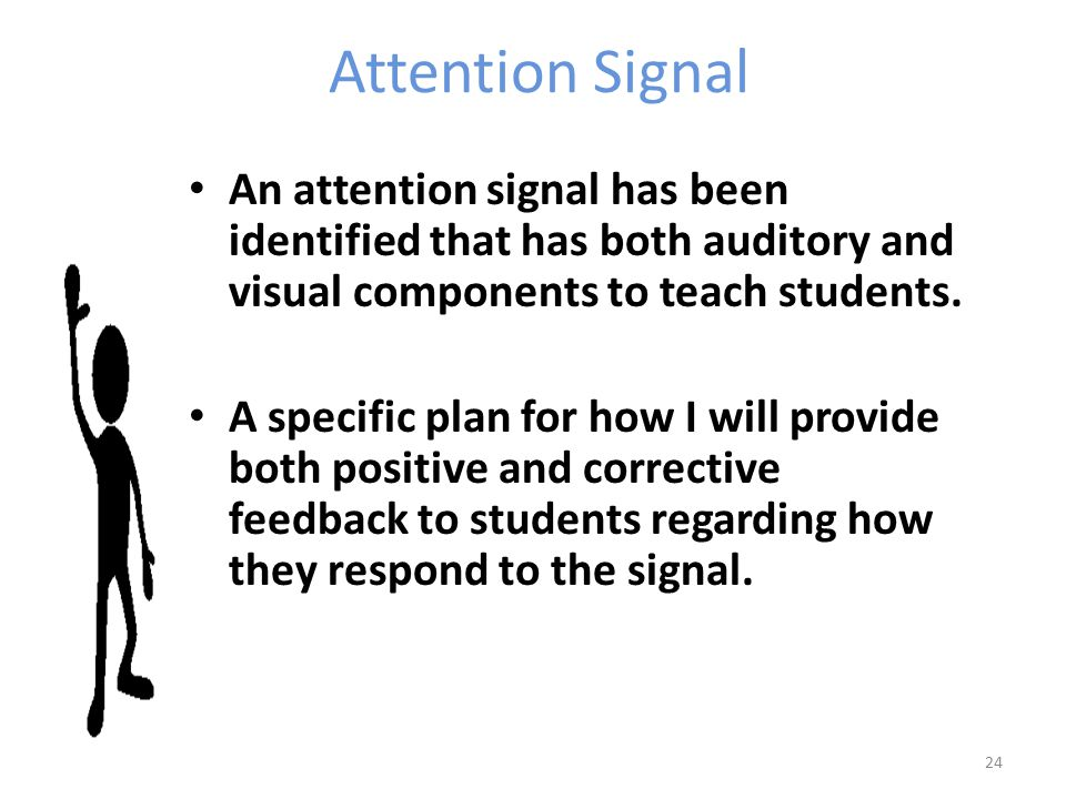 Attention Signal An attention signal has been identified that has both auditory and visual components to teach students.