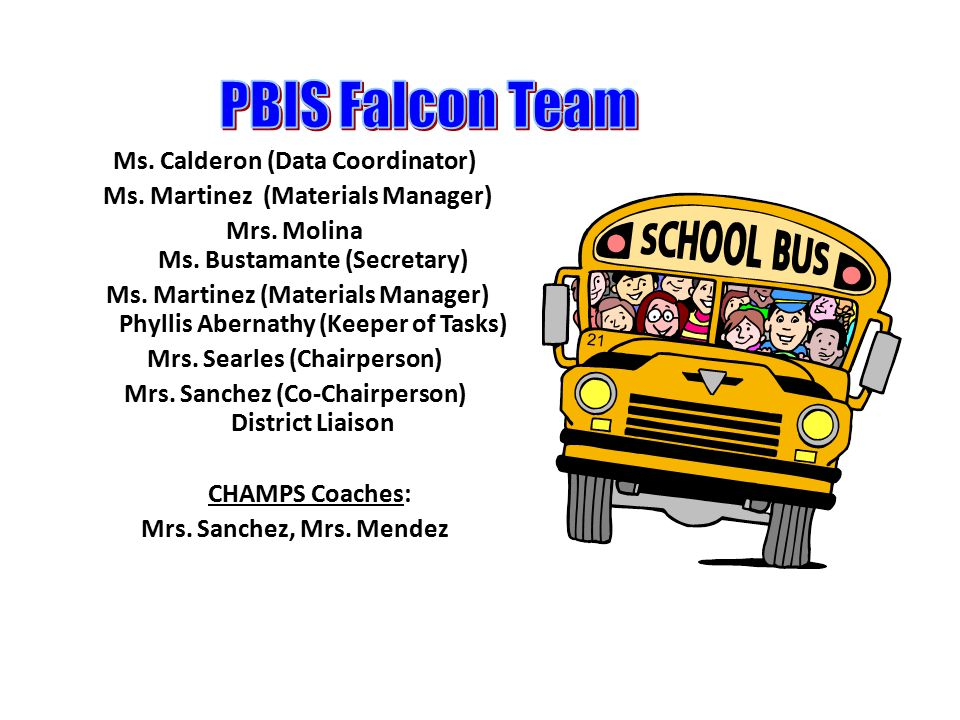 Ms. Calderon (Data Coordinator) Ms. Martinez (Materials Manager) Mrs.