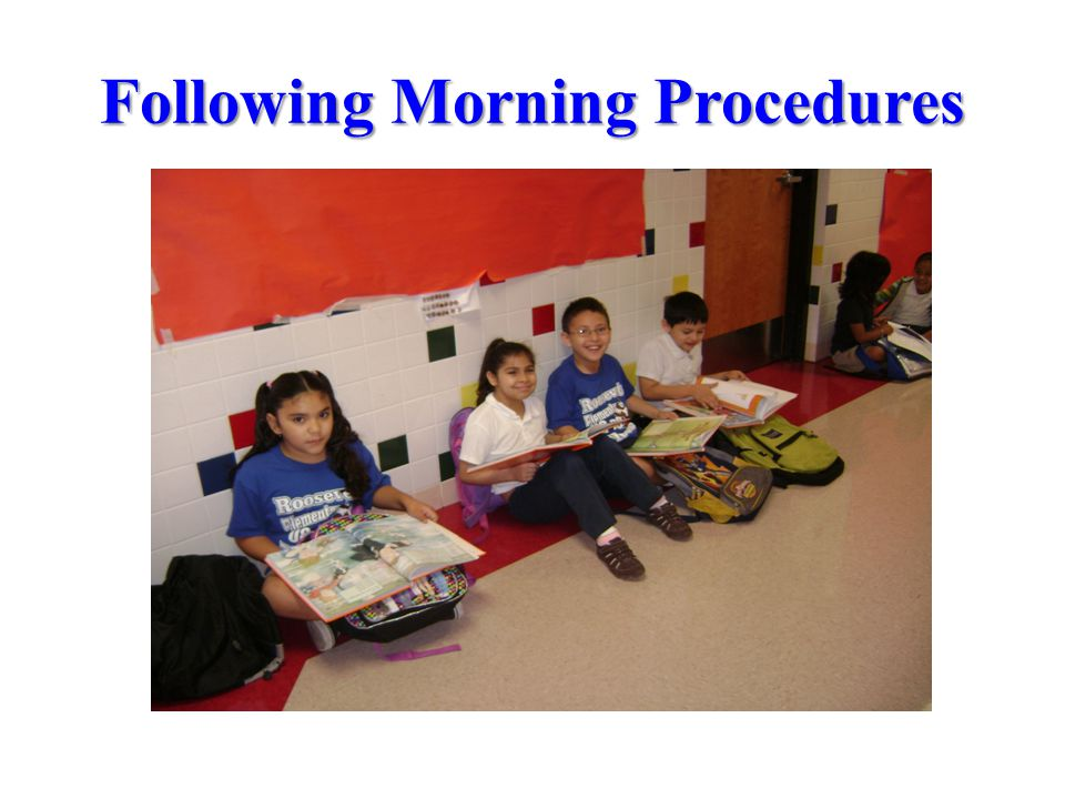 Following Morning Procedures