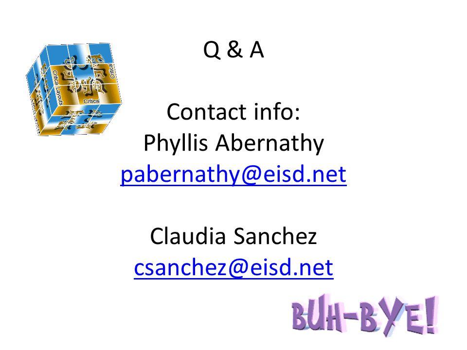 Q & A Contact info: Phyllis Abernathy pabernathy@eisd.net Claudia Sanchez csanchez@eisd.net pabernathy@eisd.net csanchez@eisd.net