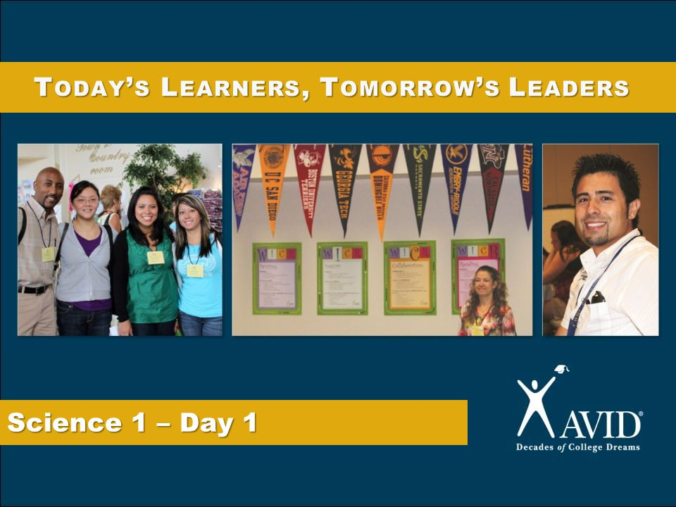 Science 1 – Day 1 T ODAY ' S L EARNERS, T OMORROW ' S L EADERS
