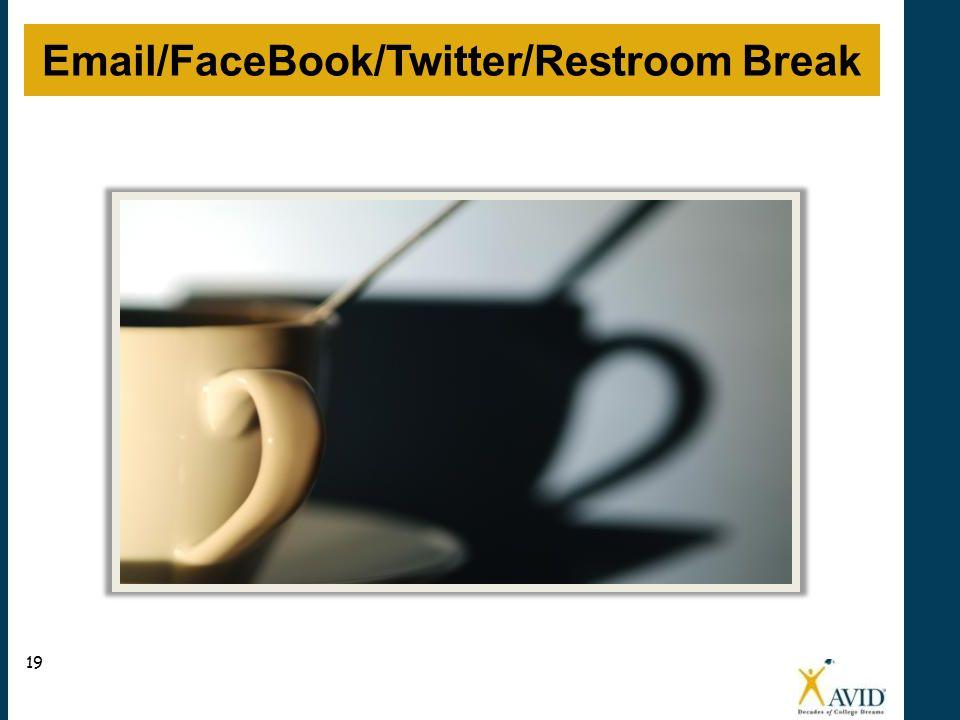 Email/FaceBook/Twitter/Restroom Break 19