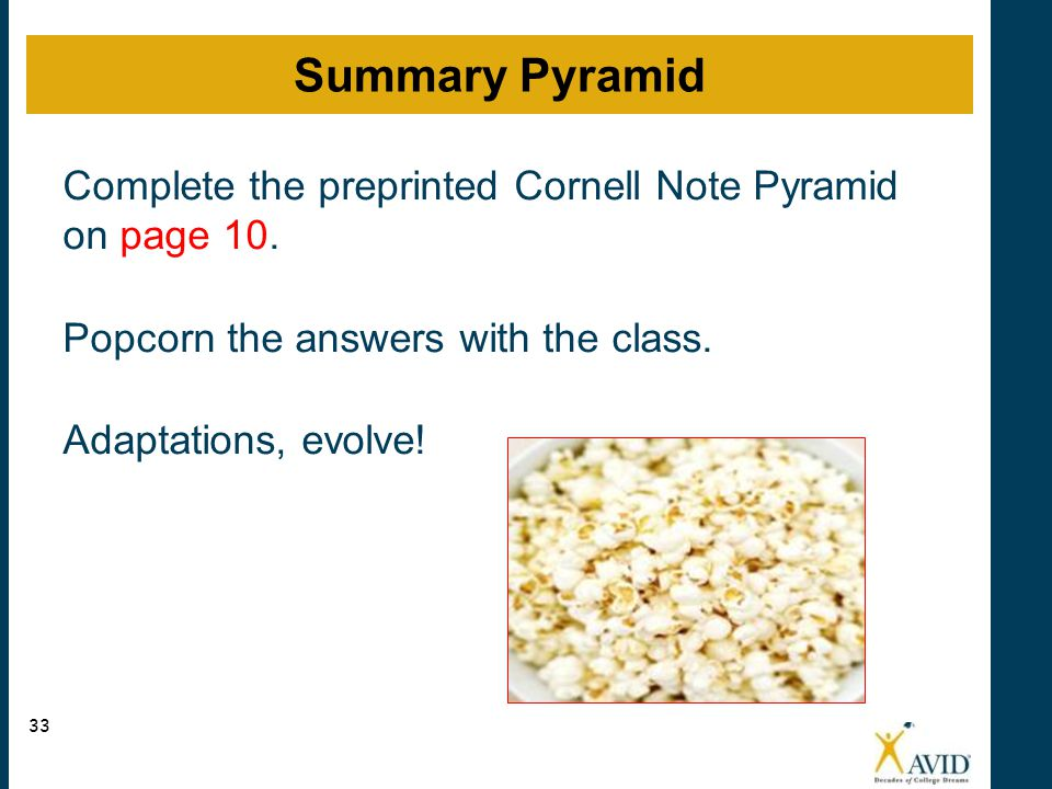 Complete the preprinted Cornell Note Pyramid on page 10. Popcorn the answers with the class. Adaptations, evolve! Summary Pyramid 33
