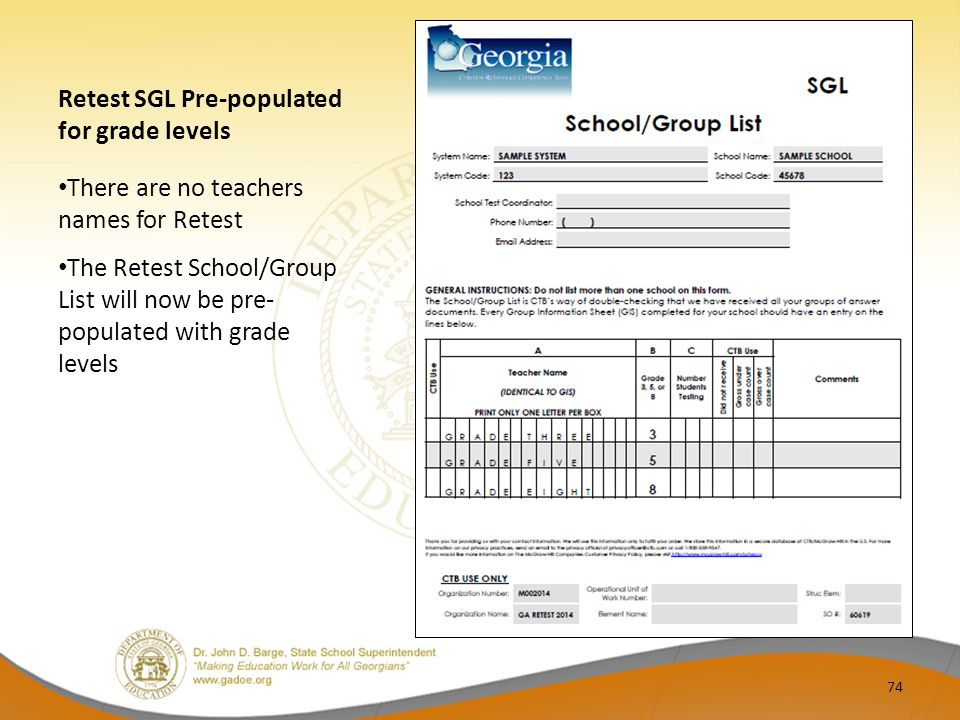 Retest SGL Pre-populated for grade levels There are no teachers names for Retest The Retest School/Group List will now be pre- populated with grade levels 74