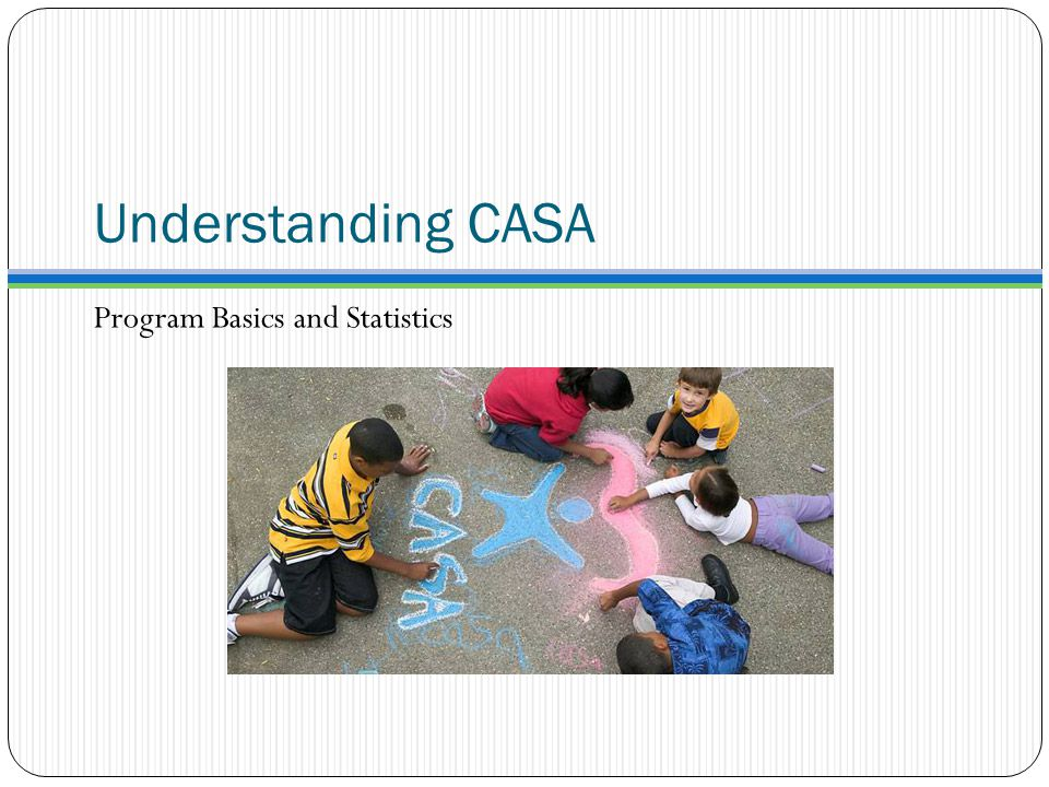 Understanding CASA Program Basics and Statistics