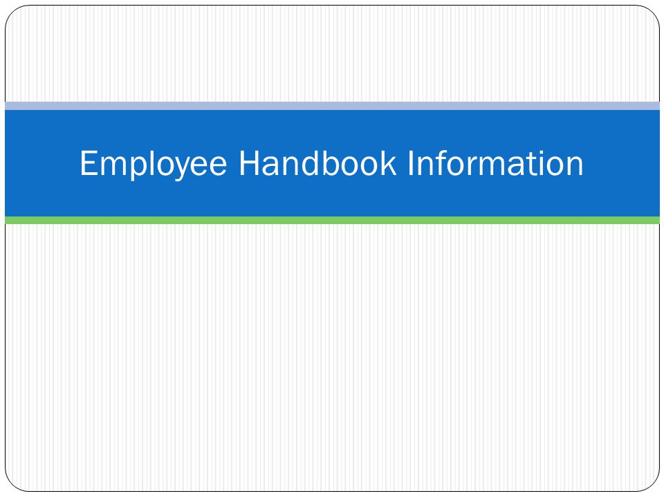 Employee Handbook Information