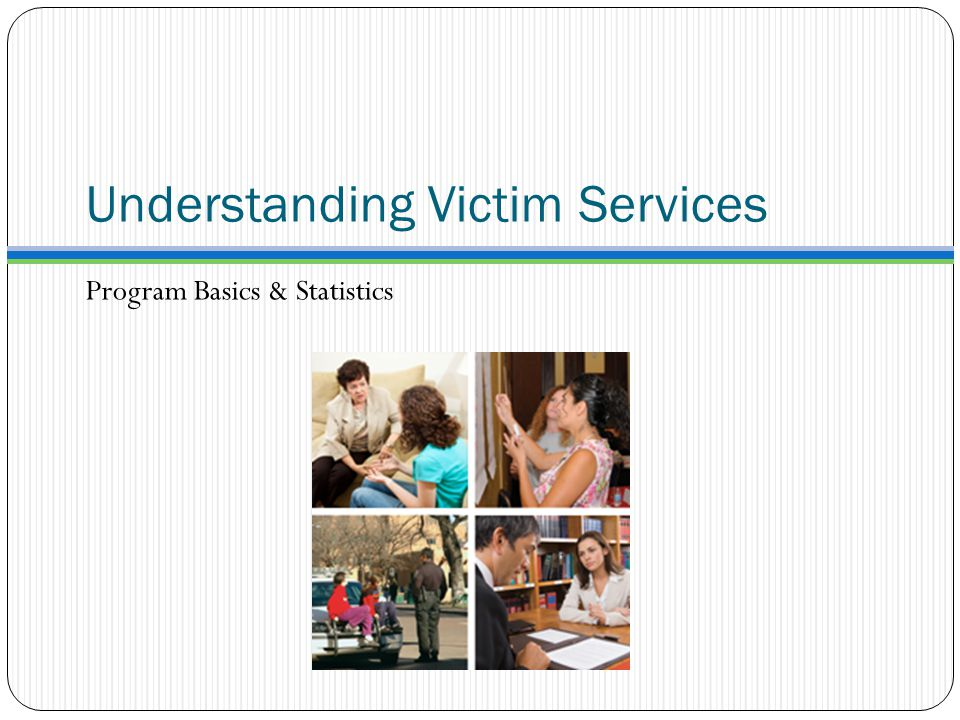 Understanding Victim Services Program Basics & Statistics