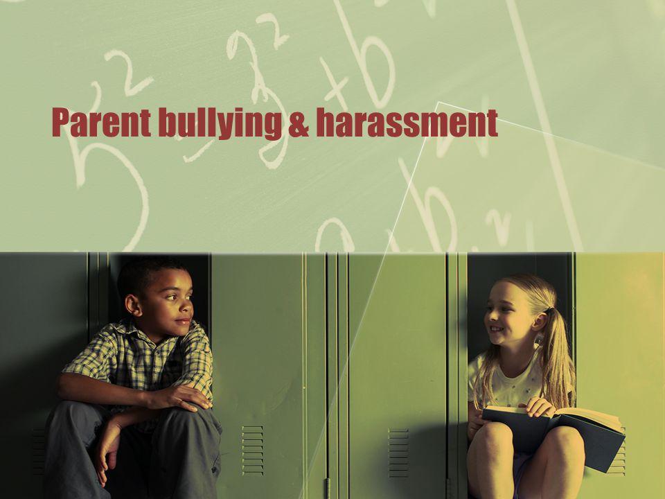 Parent bullying & harassment