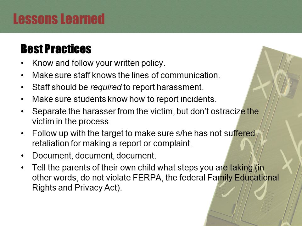 Lessons Learned Best Practices Know and follow your written policy.