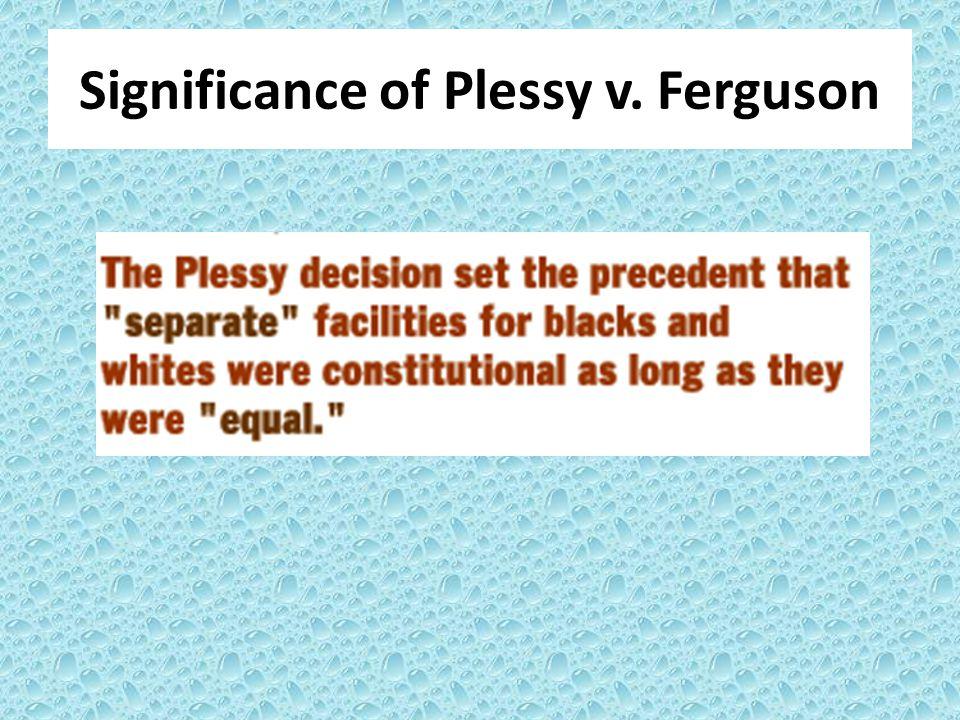Significance of Plessy v. Ferguson