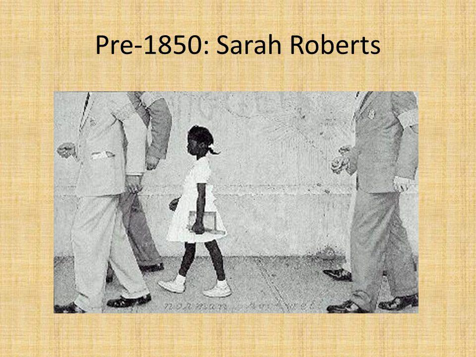 Pre-1850: Sarah Roberts