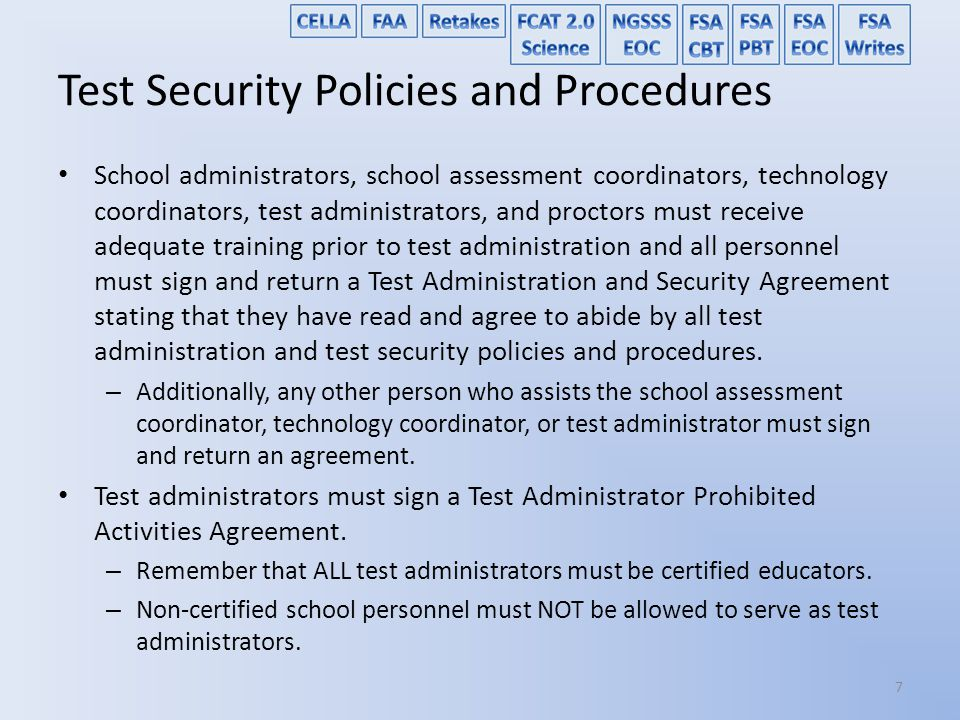 FSA Training Tests Must be administered to each student before they can participate in a computer-based administration – the student must complete the correct training test to learn how to use the computer-based system Training tests can be administered at any time up to the day of the test – Training tests can be used multiple times – Students and parents should be made aware that they can access training tests on their own Scripts for administering the training tests are available at: – http://www.fsassessments.org/resources/?section=3-test-administrators – students and their parents can also access at home May be administered individually or as a mock testing session 58