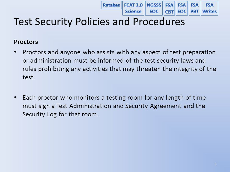 Test Security Policies and Procedures Proctors School personnel and non-school personnel may be trained as proctors.
